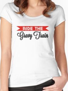Ride The Gravy Train Women's Fitted Scoop T-Shirt