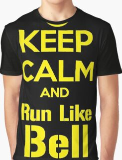 Keep Calm and Run Like Bell .1 Graphic T-Shirt