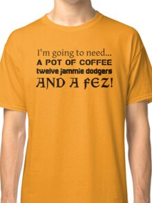 ...and a Fez! Classic T-Shirt