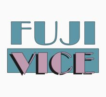 FUJI VICE by JiveSoulBro
