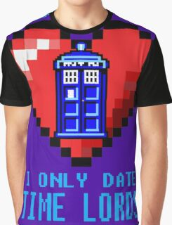 Sorry, I only date Time Lords Graphic T-Shirt