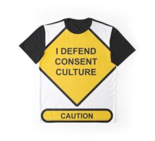 Sign Caution I Defend Consent Culture Graphic T-Shirt