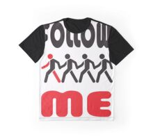 follow me Graphic T-Shirt