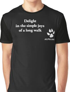 Alpha Dog #16 - Delight in the simple joys.... Graphic T-Shirt