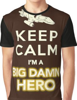 Keep Calm, I'm a Big Damn Hero Firefly Shirt Graphic T-Shirt