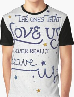 Never leave us Graphic T-Shirt