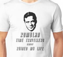 Romulan time travellers almost ruined my life  Unisex T-Shirt