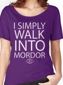 I simply walk into Mordor Women's Relaxed Fit T-Shirt
