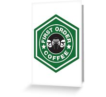 First Order Coffee Greeting Card