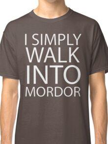 I simply walk into Mordor (no eye) Classic T-Shirt