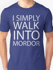 I simply walk into Mordor (no eye) Unisex T-Shirt