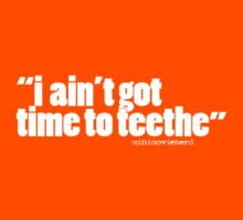 'i aint got time...' Kids Tee