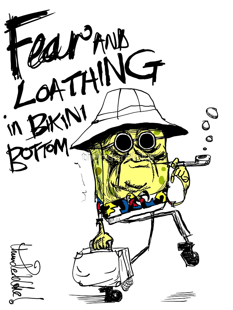 Fear and Loathing in Bikini Bottom by thunderbloke