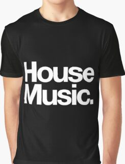 House Music Graphic T-Shirt