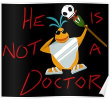He is not a doctor Poster