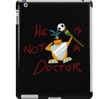 He is not a doctor iPad Case/Skin