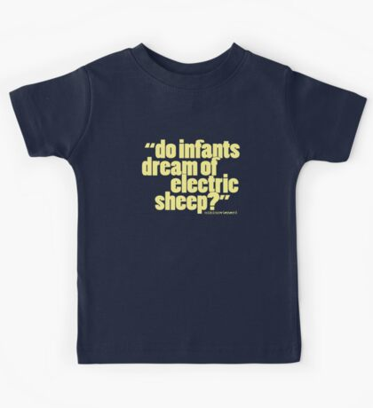'do infants dream...' Kids Tee