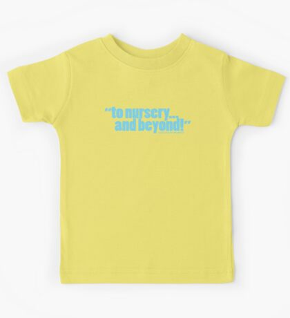 'to nursery...' Kids Tee