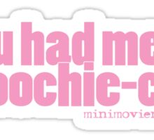 'you had me at...' Sticker