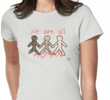 We Are All Human Womens Fitted T-Shirt