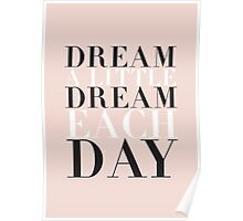 DREAM A LITTLE DREAM EACH DAY Poster