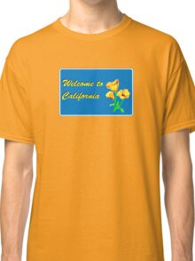 Welcome to California, Road Sign, USA  Classic T-Shirt