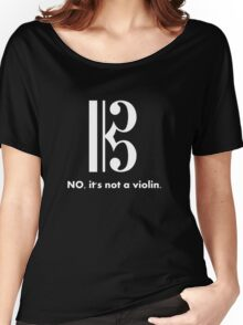 Alto Clef - NO, It's Not a Violin. (White Inverse) Women's Relaxed Fit T-Shirt