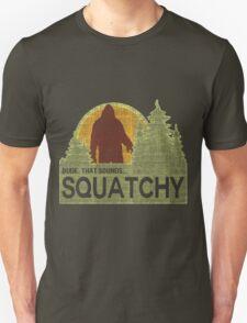 Sounds Squatchy Unisex T-Shirt
