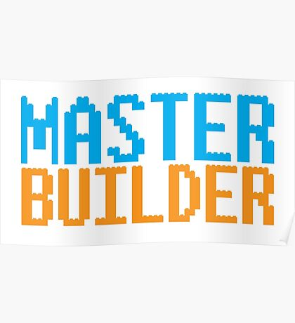 MASTER BUILDER with toy bricks Poster