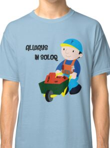 Always in SoloQ Classic T-Shirt