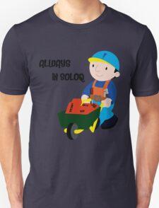 Always in SoloQ Unisex T-Shirt