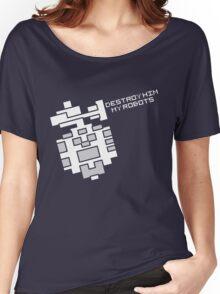 Destroy him, my robots Women's Relaxed Fit T-Shirt
