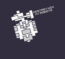 Destroy him, my robots Unisex T-Shirt