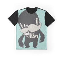 The Moustache Maketh The Man  Graphic T-Shirt