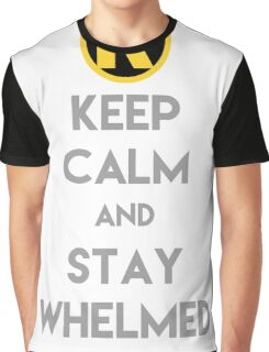 Keep Calm and Stay Whelmed Graphic T-Shirt