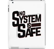 no system is safe iPad Case/Skin