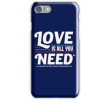 Love is All You Need | Funny Slogan iPhone Case/Skin