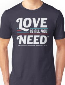 Love is All You Need   Funny Slogan T-Shirt