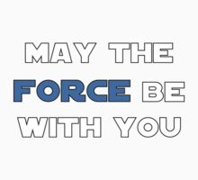 May the Force Be With You - Blue Baby Tee