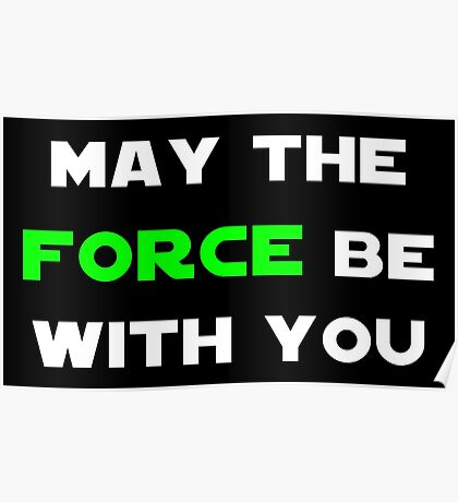 May the Force Be With You - Green Poster