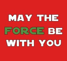 May the Force Be With You - Green Baby Tee