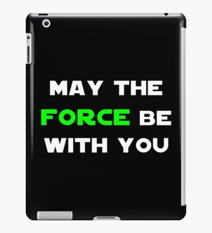 May the Force Be With You - Green iPad Case/Skin
