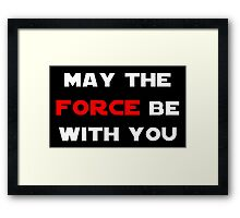 May the Force Be With You - Red Framed Print
