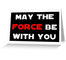 May the Force Be With You - Red Greeting Card