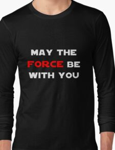 May the Force Be With You - Red Long Sleeve T-Shirt