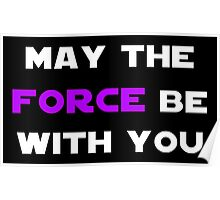 May the Force Be With You - Purple Poster
