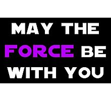 May the Force Be With You - Purple Photographic Print