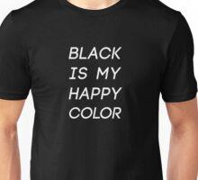 Black Is My Happy Color Unisex T-Shirt