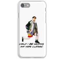 Could I BE wearing any more clothes? iPhone Case/Skin