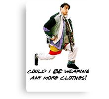 Could I BE wearing any more clothes? Canvas Print
